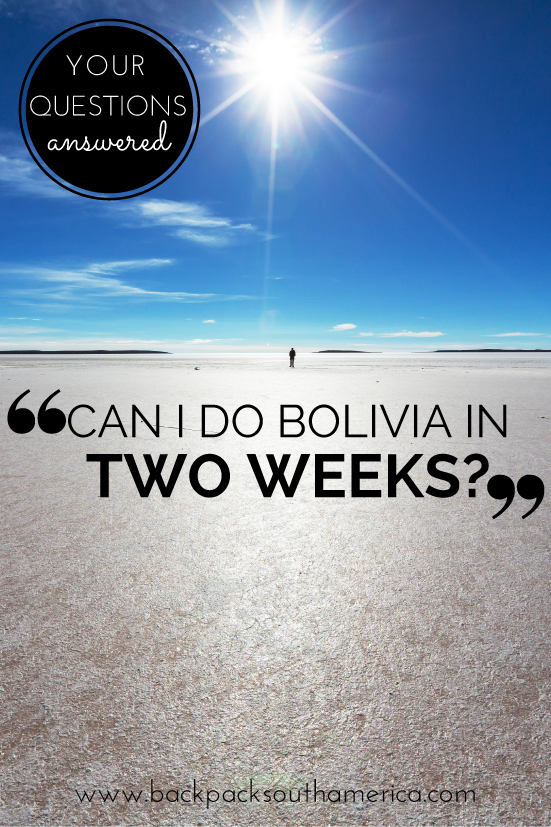 YQA: How to 'Do' Bolivia in Two Weeks