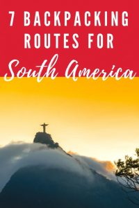 South America Backpacking Route Ideas